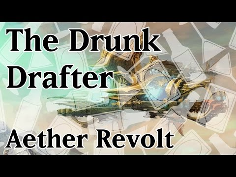 The Drunk Drafter #3 - Aether Revolt #3 - Round 3