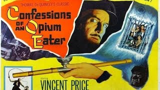 The Fantastic Films of Vincent Price # 48 - Confessions of an Opium Eater