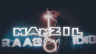 MANZIL | SHASHI | MUSIC VIDEO | 2019 | PROD BY 27CORAZONESBEATS