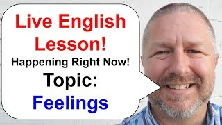 Let's Learn English! Topic: Feelings