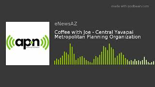 Coffee with Joe - Central Yavapai Metropolitan Planning Organization