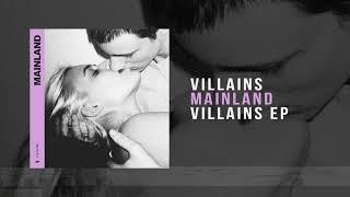 Mainland - Villains [ Audio]