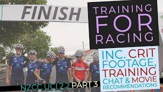 Training For Racing (HD) - 2019 UCI Racing NZCC Part 3 - NZ Road Racing