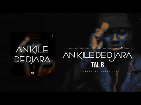 Tal B - AN KILÉ DE DJARA (Son Officiel) thumbnail