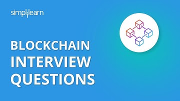 Blockchain Interview Questions And Answers | Blockchain Technology Interview Questions | Simplilearn