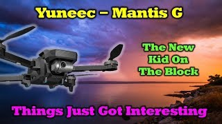 Yuneec Mantis G Overview - A Brave New Quad