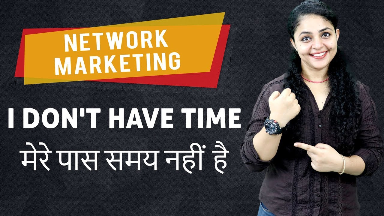 Network Marketing I Don't Have Time | मेरे पास समय नहीं है | Network Marketing Objection Handli