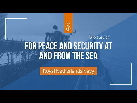 The Royal Netherlands Navy - For safety and security at and from the sea (short version)