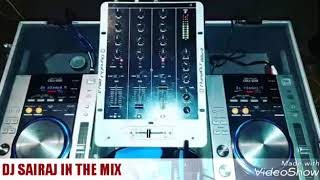DJ SAIRAJ IN THE MIX SAANG MALA TUZYA MANAT KAY GHADTAY