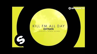 Kill FM All Day OUT NOW