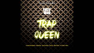 fetty wap ft french montana fabolous gucci mane quavo rick ross yo gotti plies trap queen