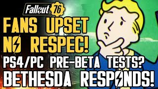 Fallout 76 - Fans Upset About No Respeccing! Pre-Beta on PS4, PC?  Bethesda Responds!