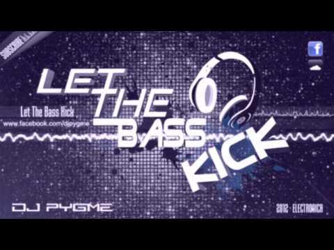 DJ Pygme  Let The Bass Kick HARD DANCE 2012