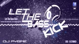 Скачать DJ Pygme Let The Bass Kick HARD DANCE 2012