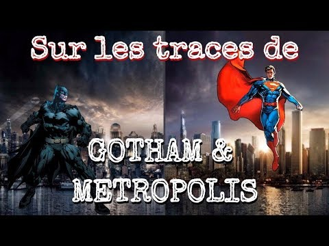 Sur les traces de GOTHAM et METROPOLIS !