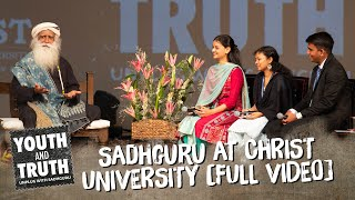 Sadhguru at Christ University, Bengaluru – Youth and Truth [Full Talk]
