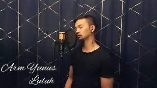 Luluh - Khai Bahar (Cover by Arm Yunus)