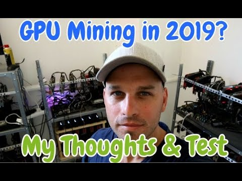 GPU Mining 2019 - Profitable?? Lets test!