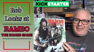Kickstarter Live Now! - Rob Looks at Rambo: The Board Game