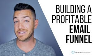 How To Build A Profitable Email Funnel