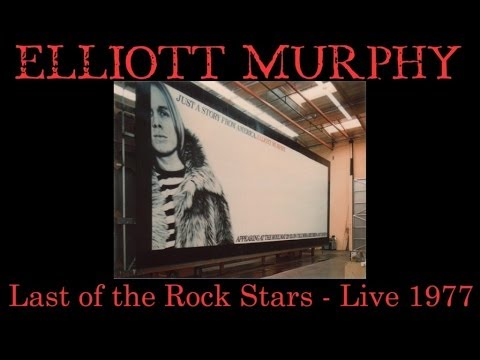 Elliott Murphy - Last of the Rock Stars 1977 ( Live in Texas )