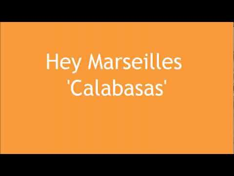 Hey Marseilles - Calabasas  (w/ Lyrics)