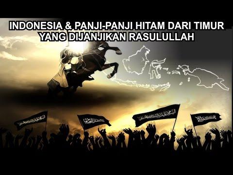 Indonesia dan Panji-Panji Hitam dari Timur yg Dijanjikan Rasulullah