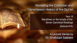 Topic 18 (Ep 9): Narratives on the Isnads of the Seven Canonical Readings (History of the Quran)