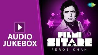 Filmi Sitare | Feroz Khan | Jo Tumko Ho Pasand Wohi Baat Karenge | Audio Juke Box