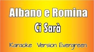 Albano e Romina - Ci Sarà (versione Karaoke Academy Italia)