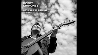 "Bobby Mahoney and the Seventh Son- ""Nothing For Nothing"" [Acoustic]"