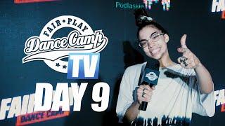 Fair Play Dance Camp 2019 | Day 9 [FAIR PLAY TV]