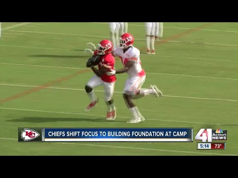 Chiefs shift focus to building foundation at camp