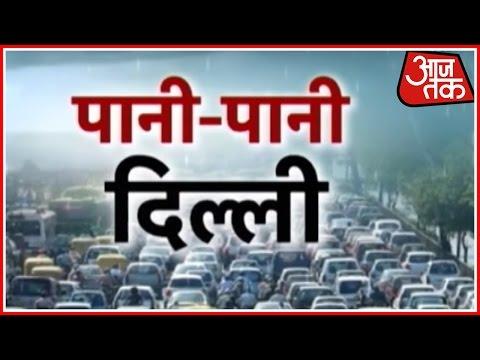 Special Report: Torrential Rain Drowns Delhi; Traffic Jams, Waterlogging All Over