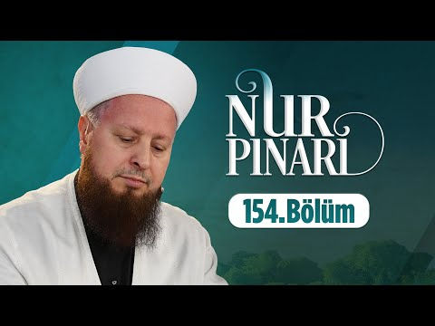 Mustafa Özşimşekler Hocaefendi ile NUR PINARI 154.Bölüm 19 Aralık 2019 Lâlegül TV