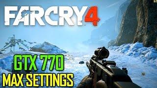 Far Cry 4 On Gigabyte GTX 770 OC - Max Settings - Full HD