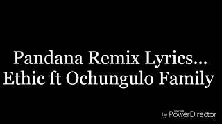 pandana-remix---ochungulo-family-ft-ethic
