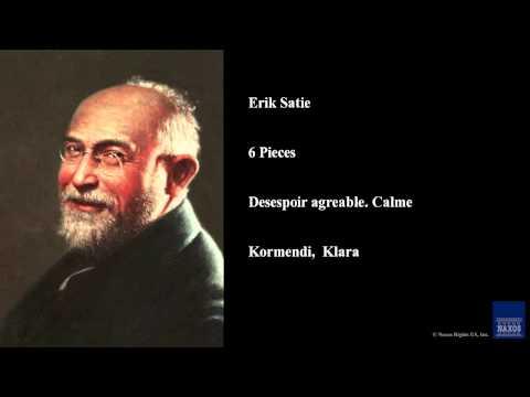 Erik Satie, 6 Pieces, Desespoir agreable. Calme