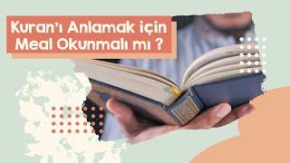 Kur'an'ı Anlamak İçin Meal Okumak Yeterli Midir?