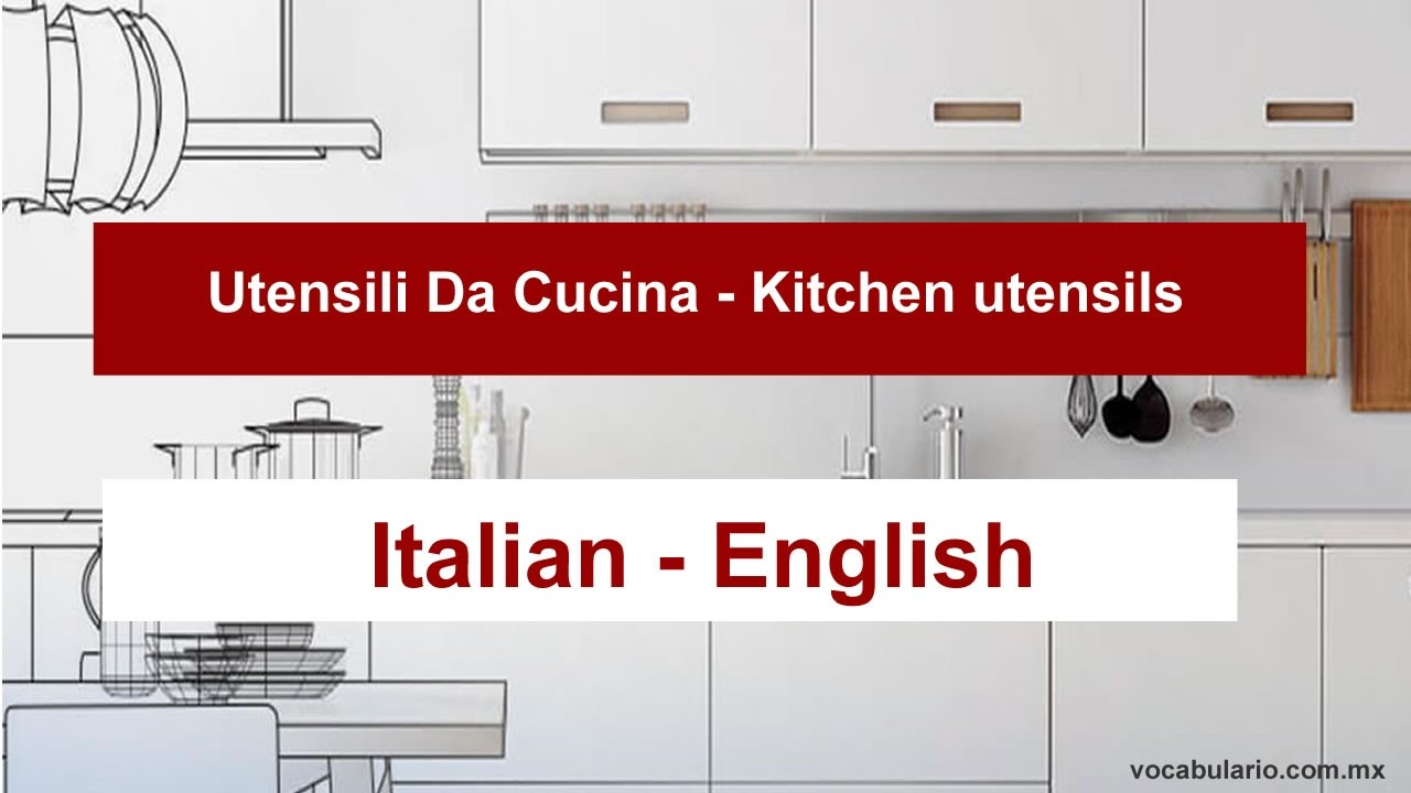 learn how to say kitchen utensils in italian. - youtube