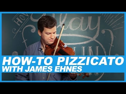 How-To Pizzicato on the violin with James Ehnes