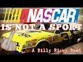 NASCAR is NOT a SPORT!