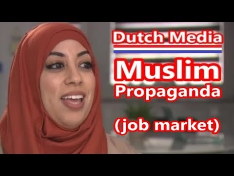 Dutch Mainstream Media | MUSLIM PROPAGANDA (Job Market)