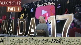 Download Video VLOG?! [11]: Part 1 / Alhamdulillah♡ #HappySweet17thNada ! || Nada Syifaa MP3 3GP MP4