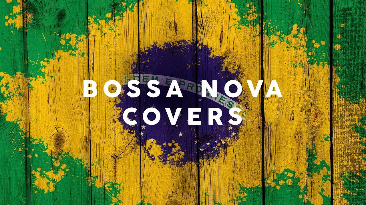 Download Bossa Nova Covers 2020 - Cool Music