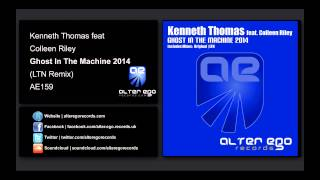 Kenneth Thomas feat. Colleen Riley - Ghost In The Machine 2014 (LTN Remix) [Alter Ego Records]