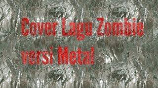 Cover lagu Zombie cranbaries versi metal karaoke