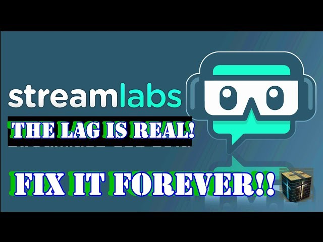 how to fix streamlabs obs lag