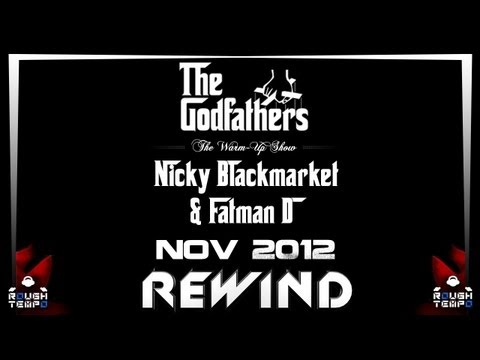 NICKY BLACKMARKET & FATMAN D - THE GODFATHERS WARM-UP - Rough Tempo LIVE! - November 2012