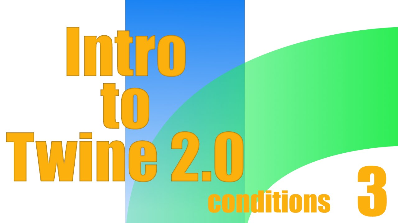 Intro to Twine 2 0: Conditions